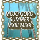 Mojo Goro Summer MXIII MIXXX