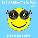 It's Still All About The Old Skool Vol.1 Mixed by Craig Dalzell