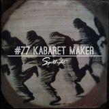 #77 Spotlight - Kabaret Maker