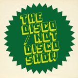 The Disco / Not Disco Show - 15.11.16