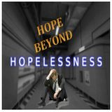 Hope beyond Hopelessness