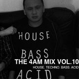 The 4 AM Mix Vol. 10
