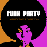Funk Party (Recorded Live @ Southland Park Casino's Juke Joint) 022814