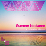 Summer Nocturne - A House Music Mixtape