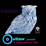 OUTLAW presents UNDERGROUND 005