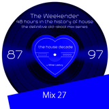 The Weekender - Mix 27 The Journey Home – Part 3