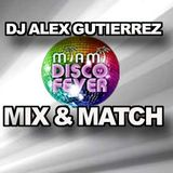 MIX AND MATCH MIX by DJ Alex Gutierrez