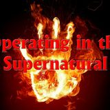 Operating in the Supernatural - Audio