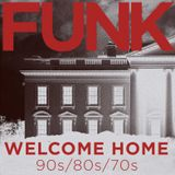 FUNK, WELCOME HOME