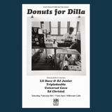DJ Junior & Lil Dave - Donuts For Dilla - 2/9/19 @ Milkcrate Cafe