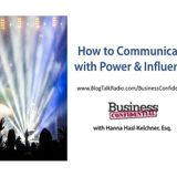 How to Communicate with Power and Influence