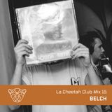 La Cheetah Club Mix 15: Belch