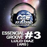 ESSENCIAL GROOVE #3 - DJ LULO DIAZ (ARG) EXCLUSIVO G-E RADIO