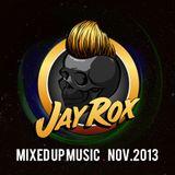 Jay Rox - Mixed up Music - November 2013