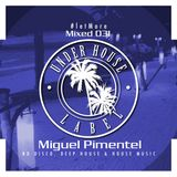 #letMore Mixed 031 By Miguel Pimentel ( Sacrifice, Tief Records House Papi ) Under House Label