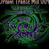 Dream Trance Mix 009 - The Twilight Z0ne
