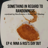 Something in Regard to Randomness | Ep.04: Nina & Risi's Day Out