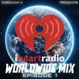 IHeart Radio Worldwide Mix Episode 1