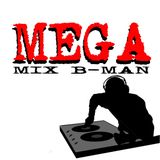 """Mega Mix B-Man Presents """"My House, Your House, Our House"""",Part 3"""