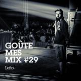 Goûte Mes Mix #29 - Lefto