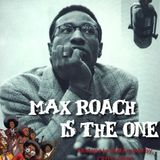 Max Roach is the One