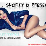Mr.Shorty D - Hot Summer Vol.1 Mixtape (Dancehall meets Black Music Edition)