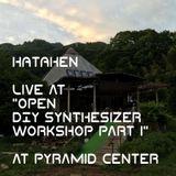 Hataken - Live at open DIY syntheizer workshop part1 at Pyramid Center