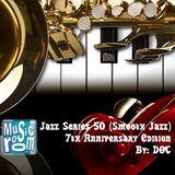 Jazz Series 50 (Smooth Jazz) - 7th Anniversary Edition