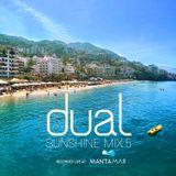 Dual - Sunshine Mix 5 - Recorded Live at Mantamar Beach Club, December 2017.