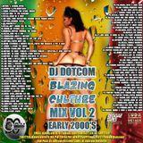 DJ DOTCOM_PRESENTS_BLAZING CULTURE_MIX_VOL.2 [EARLY 2000's] {COLLECTORS ITEMS}