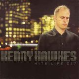 Kenny Hawkes - Nite:Life 017 (2003)