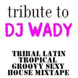 Tribute to DJ Wady