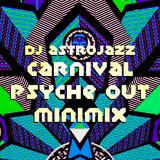 DJ Astrojazz - Carnival Psyche Out Minimix