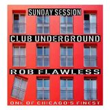 SUNDAY SESSION-Club Underground Live unplugged 11-18-18 -ROB FLAWLESS