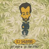 DJ Sneakers — Get High & Do The Style