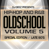 Hip-Hop R&B Oldschool Mixtape Volume 5 Special Edition / Late 90's - DJ GEEZ