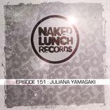Naked Lunch PODCAST #151 - JULIANA YAMASAKI