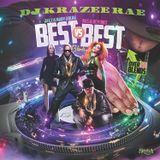 "D.J KRAZEE RAE PRESENTS ""BEST VS BEST""  BLENDS"