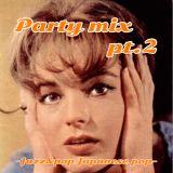 PARTY MIX PART2 -Jazz&pop, Japanese pop-