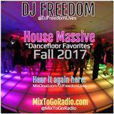"DJ Freedom's ""House Massive: Dancefloor Favorites"" (MixToGoRadio.com) Wed 11.8.17"