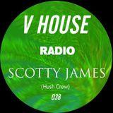 V HOUSE Radio 038 | Scotty James