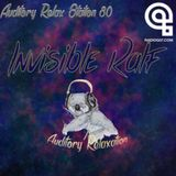 Auditory Relax Station #80: Invisible Ralf