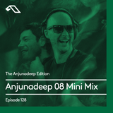 The Anjunadeep Edition 128: Anjunadeep 08 Mini Mix with James Grant & Jody Wisternoff