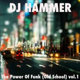 DJ Hammer - The Power Of Funk (Old School) vol.1