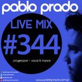Pablo Prado - Live Mix 344 (Progressive & Trance)