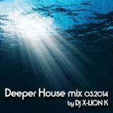 Deeper House Mix 03.2014 by Dj X-Lion_K