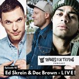 Ep 10: Doc Brown and Ed Skrein LIVE!