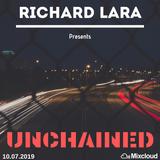 Richard Lara Presents: Unchained Ep. 04