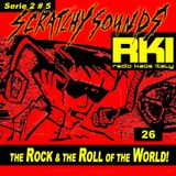 Scratchy Sounds 'The Rock and The Roll of The World' on RKI : Show Ventisei [Serie 2 #5]