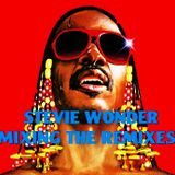 Stevie Wonder - MIXING THE REMIXES